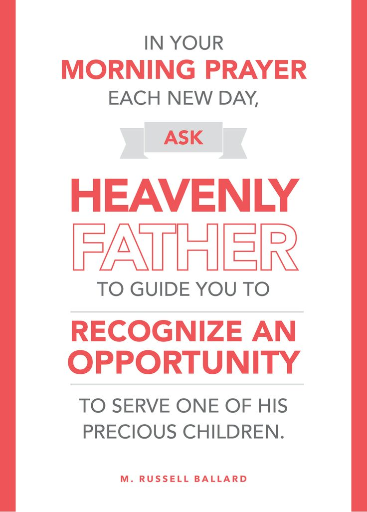 """""""In your morning prayer each new day, ask Heavenly Father"""