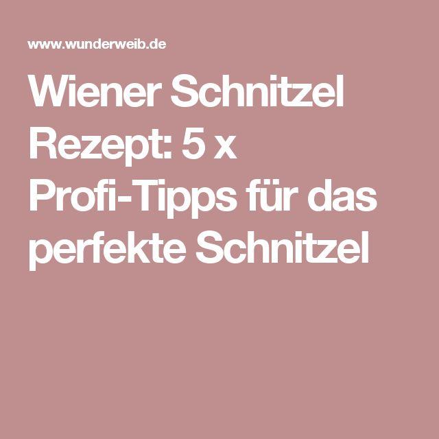 Wiener Schnitzel Rezept: 5 x Profi-Tipps für das perfekte Schnitzel