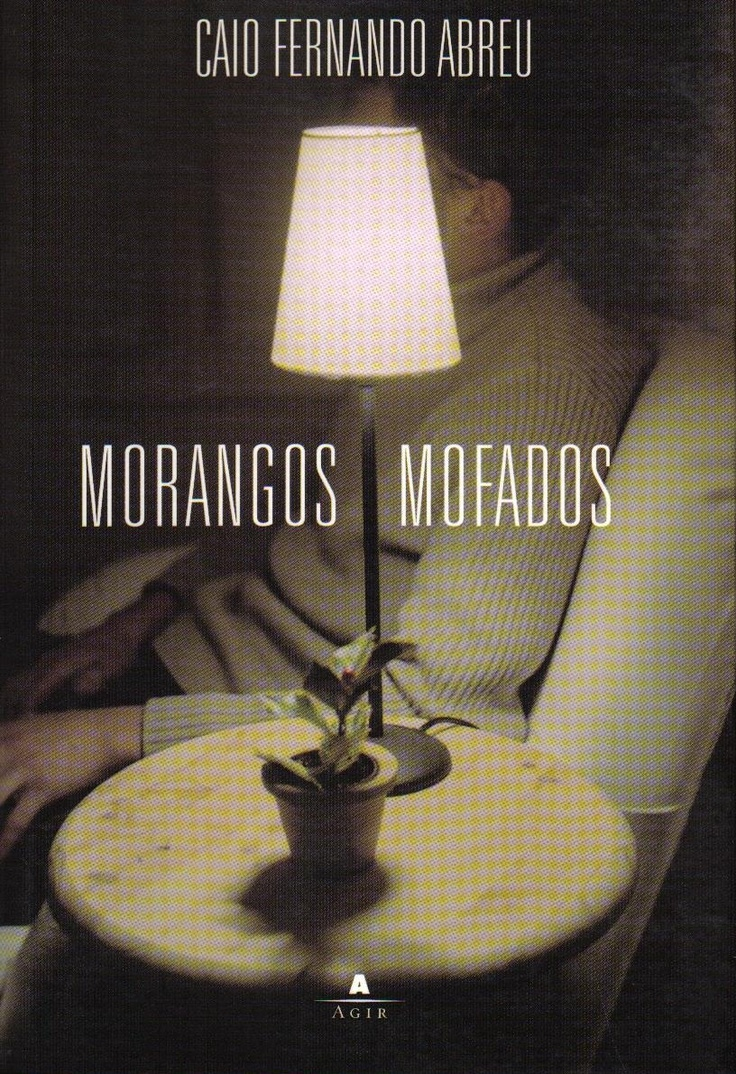 Morangos Mofados - Caio Fernando Abreu