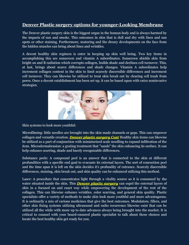 Safety Tips in Superficial Denver Plastic Surgery The Denver plastic surgery reviews use of psychoactive drugs is exploding among plastic surgery patients, but not all patients disclose their usage to their plastic surgeons. https://issuu.com/broadwayplasticsurge/docs/denver_plastic_surgery_cost Denver plastic surgery Associates, Denver plastic surgery Center, Denver plastic surgery Cost, Denver plastic surgery Reviews,