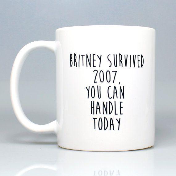 Britney Spears you can handle today 2007 mug - Funny mug - Rude mug - Mug cup 4P002A