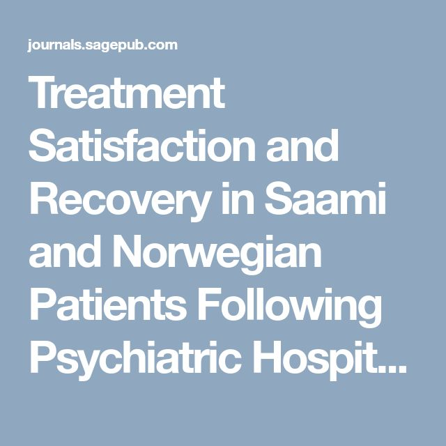 Treatment Satisfaction and Recovery in Saami and Norwegian Patients Following                 Psychiatric Hospital Treatment: