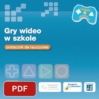 Gry wideo w szkole. Podręcznik dla nauczyciela | Edupublikacje