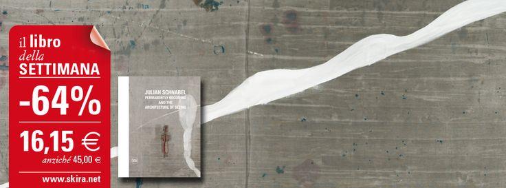 """Il nuovo #librodellasettimana è """"Julian Schnabel"""": scontato del 64% in libreria e su skira.net"""