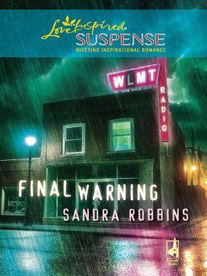 Sandra Robbins - Final Warning / #awordfromJoJo #LoveInspiredSuspense #ChristianFiction #CleanRomance #SandraRobbins