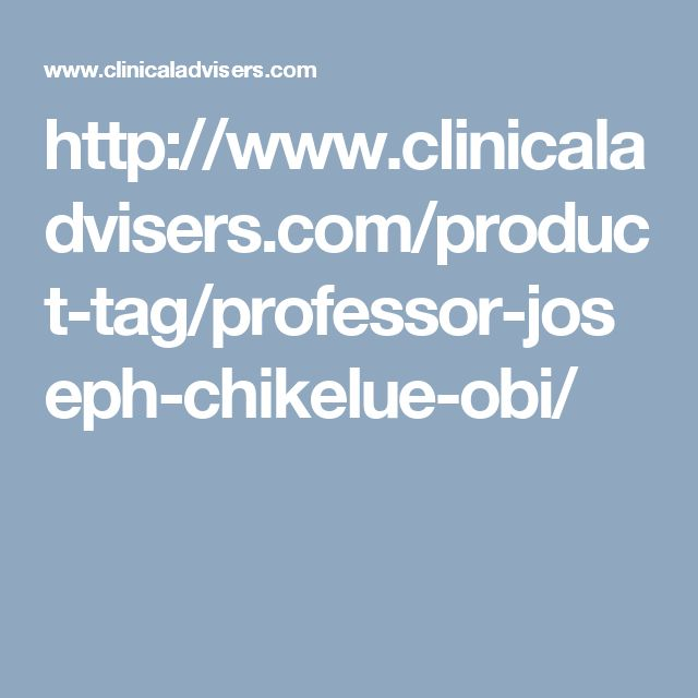 http://www.clinicaladvisers.com/product-tag/professor-joseph-chikelue-obi/