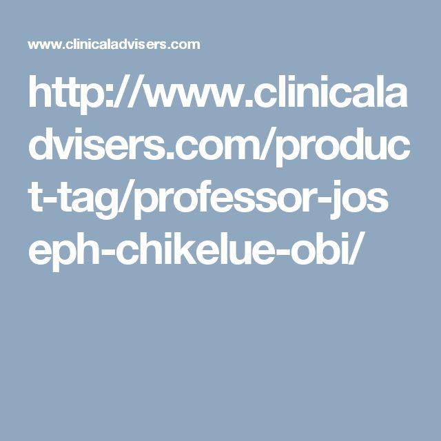 http://www.clinicaladvisers.com/product-tag/professor-joseph-chikelue-obi/
