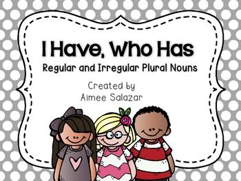 I Have, Who Has-Regular and Irregular Plural Nouns {FREEBIE} Repinned by SOS Inc. Resources pinterest.com/sostherapy/.