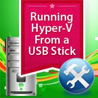 Installing and running Hyper-V from a USB stick