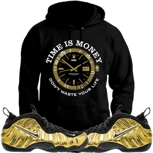 Metallic Gold Foamposites Sneaker Hoodie - TIME IS MONEY