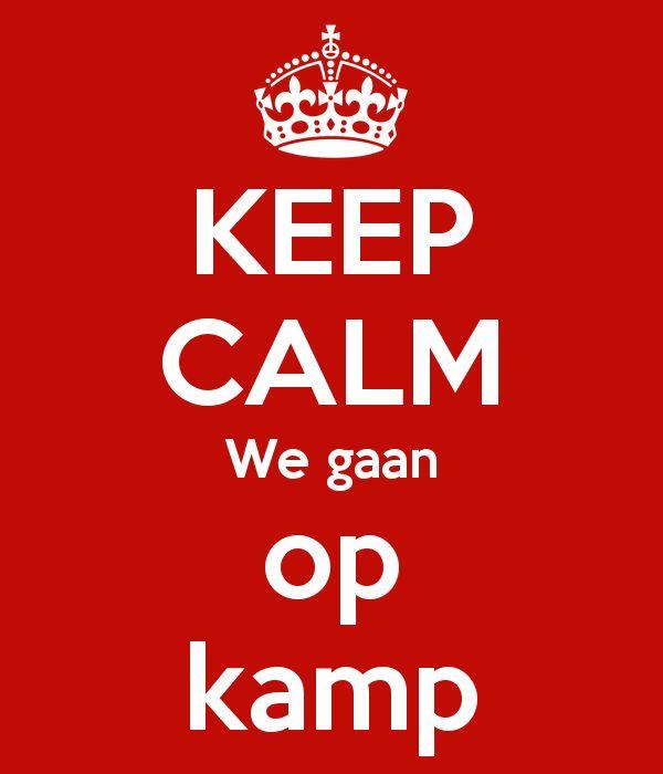 Afbeeldingsresultaat voor keep calm wij gaan op kamp