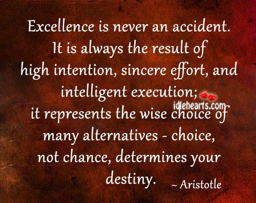Aristotle Quotes: Aristotle Quote Excellence Never Accident