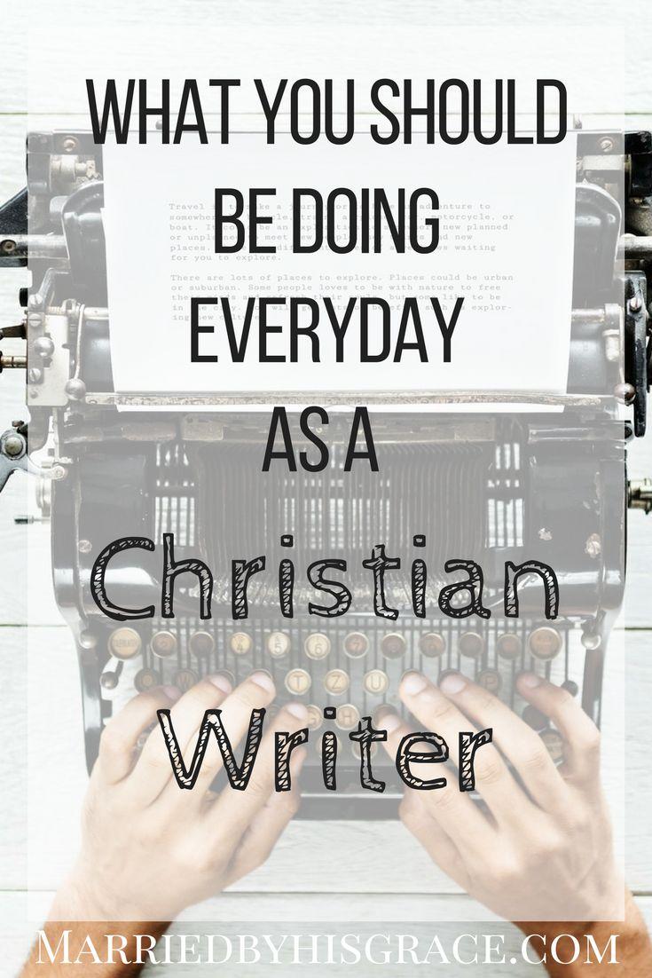 Ce que vous devriez faire tous les jours en tant qu'écrivain chrétien.   – Blogging Tips