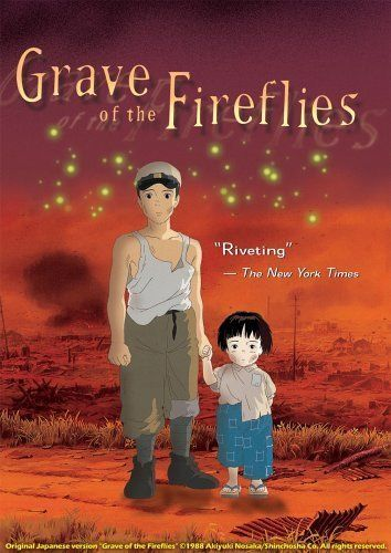 Grave of the Fireflies (1988). A tragic film covering a young boy and his little sister's struggle to survive in Japan during World War II.