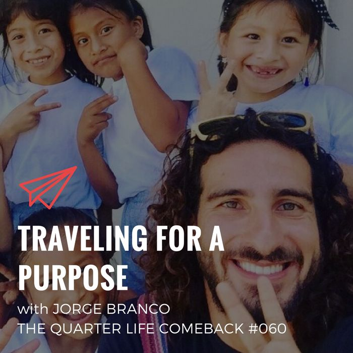 In this episode of The Quarter Life Comeback podcast, I chat to Jorge Branco about traveling for a purpose and how to create a more meaningful life.  Get the full show notes at http://bryanteare.com/traveling-purpose-jorge-branco/