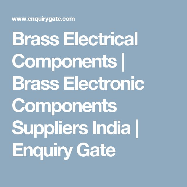 Brass Electrical Components | Brass Electronic Components Suppliers India | Enquiry Gate