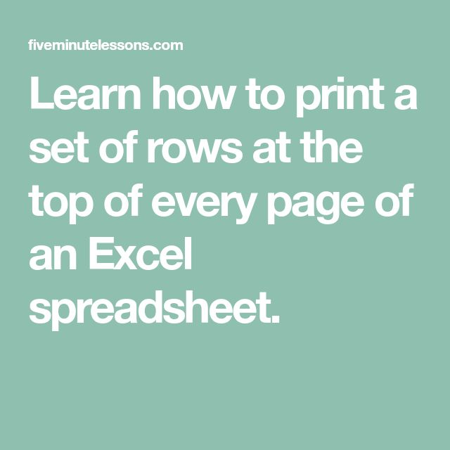 Learn how to print a set of rows at the top of every page of an - printing excel spreadsheets