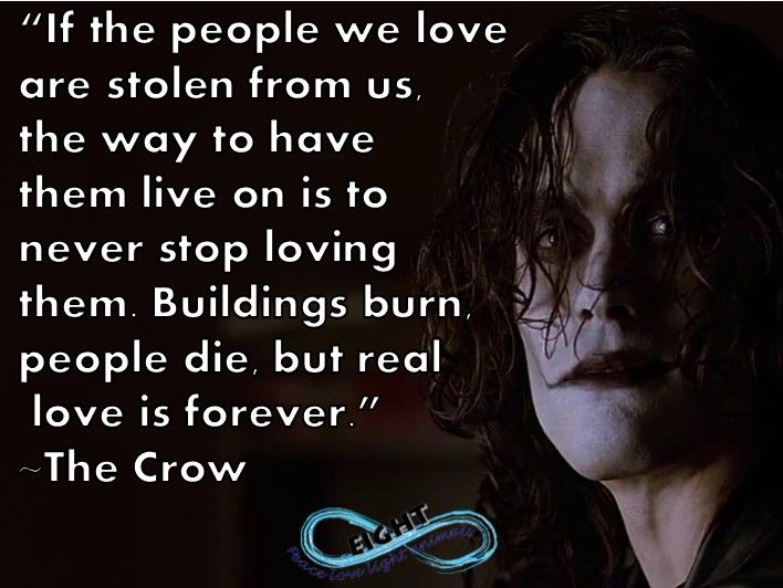 """Amazing words for those missing loved ones today.  Do you remember Brandon Lee and The Crow? I think I need to look for this movie. Really need to see it again. """"People once believed that when someone dies, a crow carries their soul to the land of the dead. But sometimes, something so bad happens that a terrible sadness is carried with it and the soul can't rest. Then sometimes, just sometimes, the crow can bring that soul back to put the wrong things right."""" <3 heart emoticon Di"""