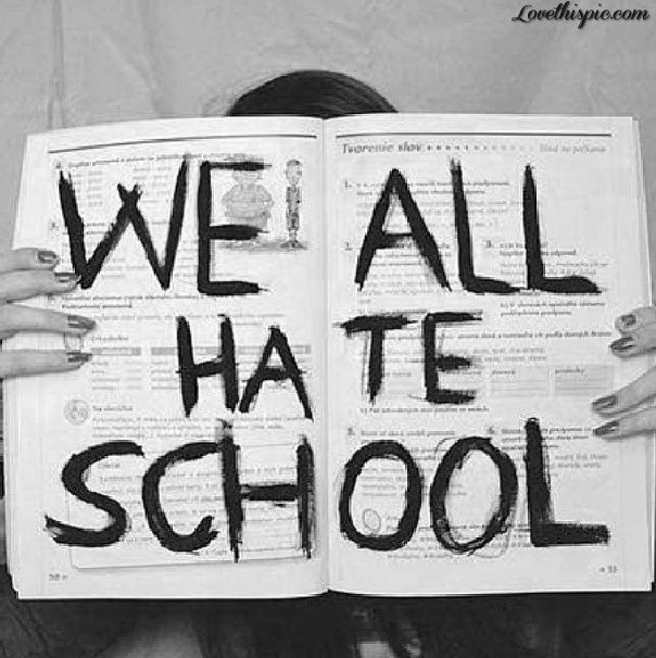 We All Hate School hate school quote quotes