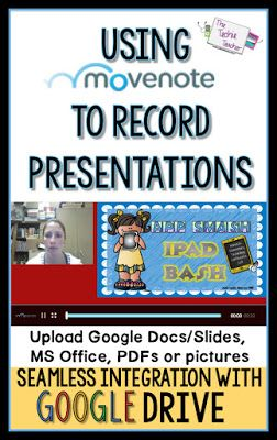 Using MoveNote in the Classroom to record presentations. GAFE integration. Techn…