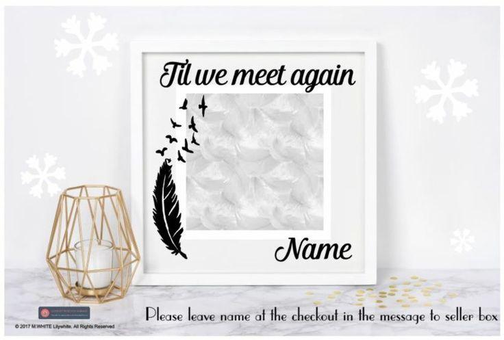 Til we meet again - Personalised Sticker for box frame - ADD OWN PHOTO Memorial  #IKEA #memorial