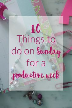 Daily Dose of Design: 10 Things to do Every Sunday for a Productive Week