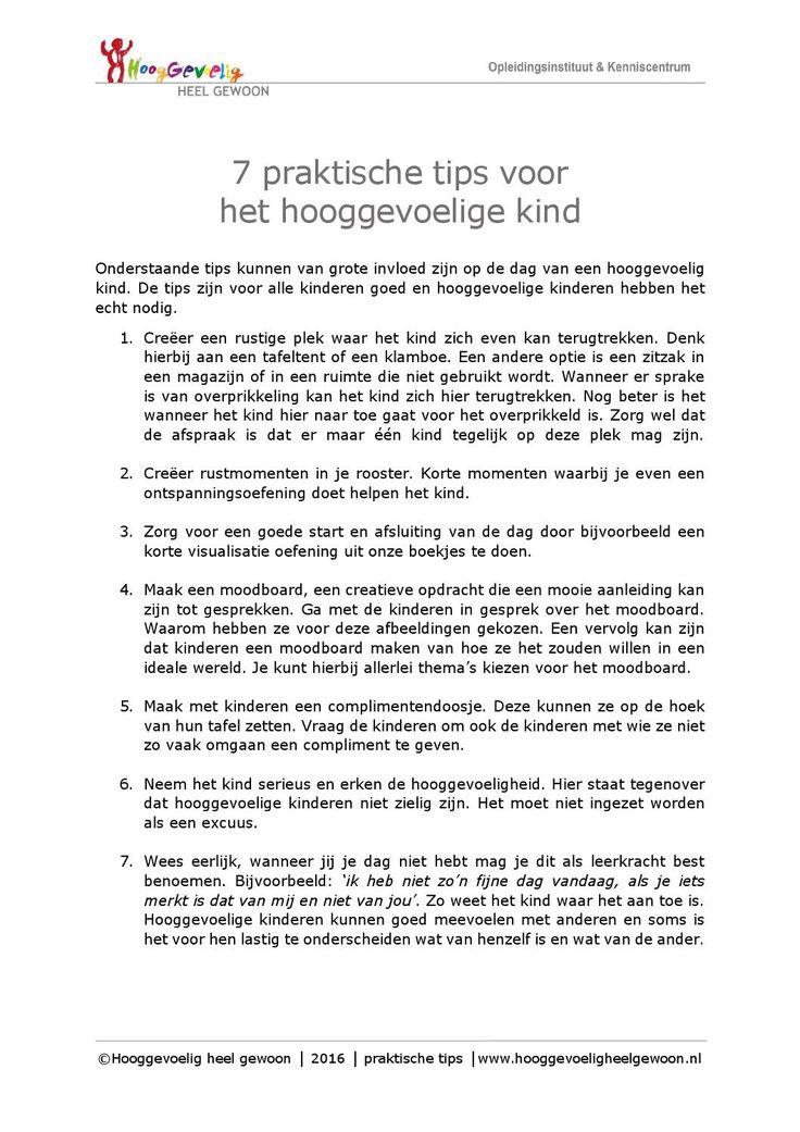 7 praktische tips voor hooggevoeligheid - © Hooggevoelig heel gewoon Wat kun je doen voor een hooggevoelig kind (in de klas)? Hier lees je 7 praktische tips die je meteen toe kunt passen. Kijk voor meer info op www.hooggevoeligheelgewoon.nl