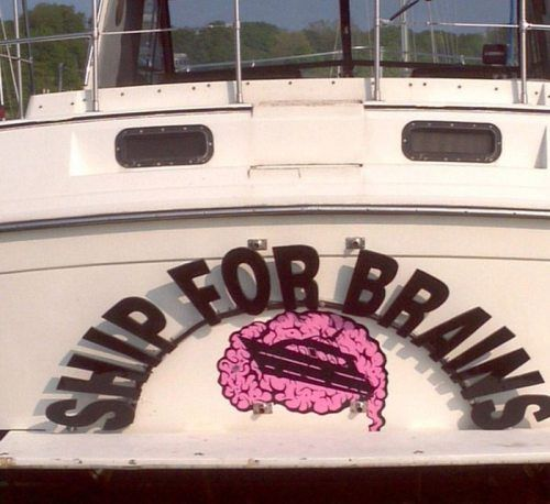 Funny Boat Names - Ship for Brains - nice little graphic to go with it too! We bet this boat will attract a bit of attention.