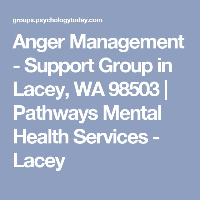 Anger Management - Support Group in Lacey, WA 98503   Pathways Mental Health Services - Lacey