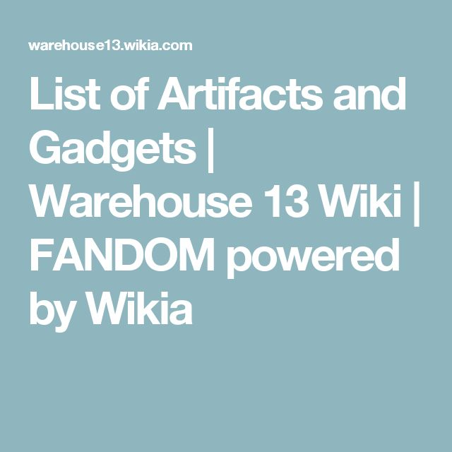List of Artifacts and Gadgets | Warehouse 13 Wiki | FANDOM powered by Wikia