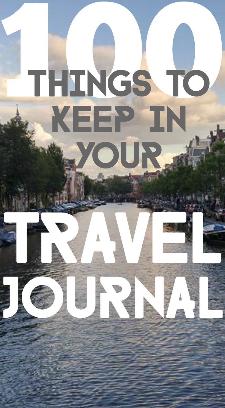 100 things to keep in your travel journal! The ultimate list! #travel #journal #travelblog #traveljournal #wanderlust