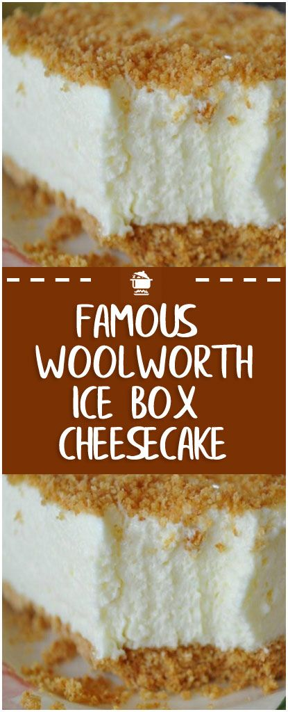 The Famous Woolworth Ice Box Cheesecake Cheesecake