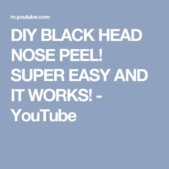 DIY BLACK HEAD NOSE PEEL! SUPER EASY AND IT WORKS! - YouTube