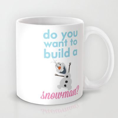 do you want to build a snowman... olaf.. frozen. Mug by studiomarshallarts - $15.00