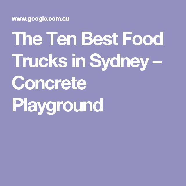 The Ten Best Food Trucks in Sydney – Concrete Playground