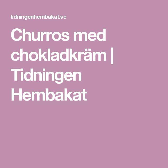 Churros med chokladkräm | Tidningen Hembakat