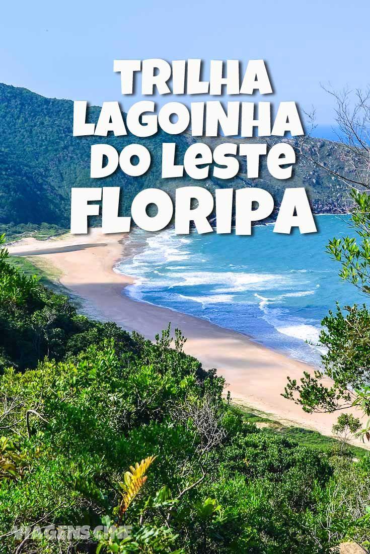 A trilha até a Praia da Lagoinha do Leste, em Florianópolis, garante o acesso a uma das praias mais selvagens da ilha