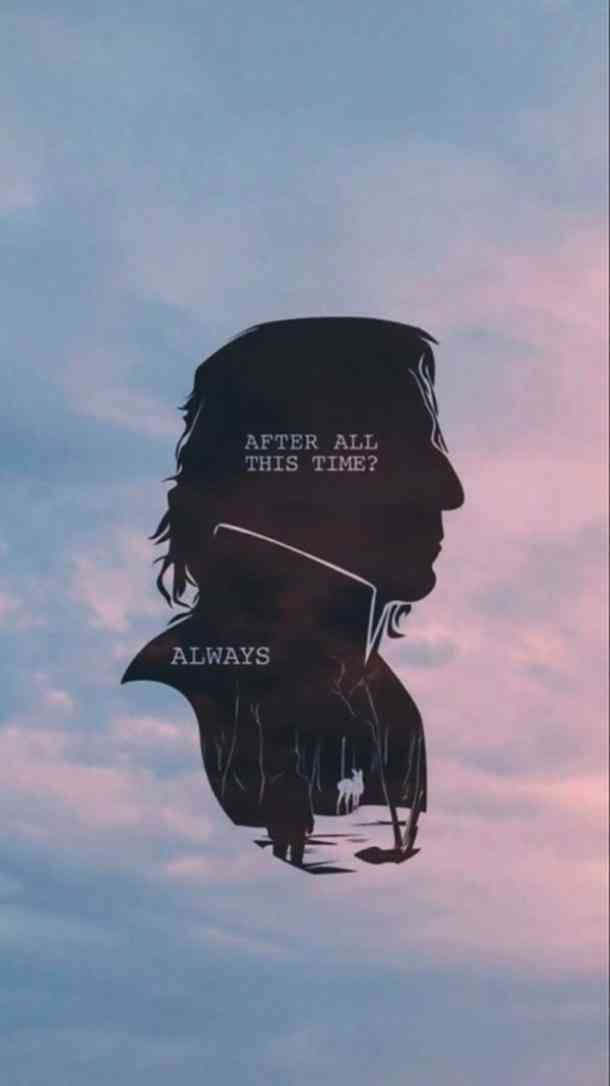 """Always."" —​ Severus Snape (Harry Potter and the Deathly Hallows)"
