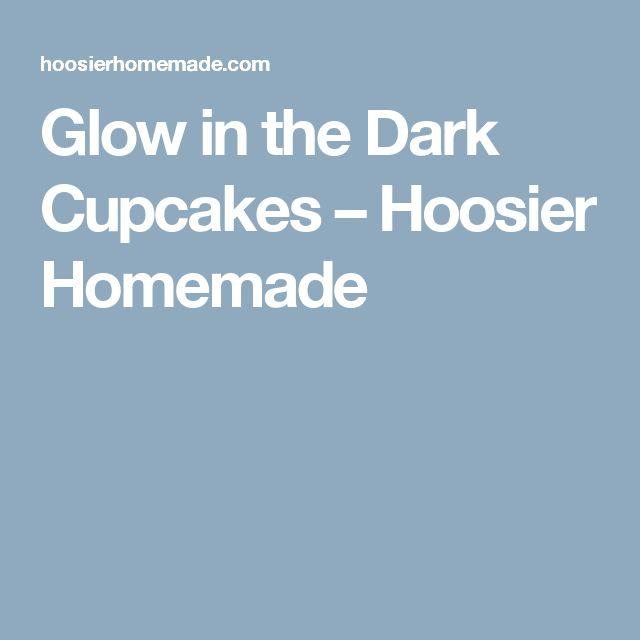 Glow in the Dark Cupcakes – Hoosier Homemade