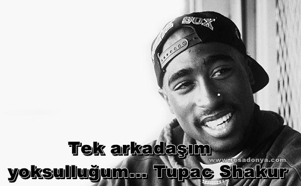 Tek arkadaşım yoksulluğum... Tupac Shakur http://www.resadonya.com/tupac-shakur-sozleri/