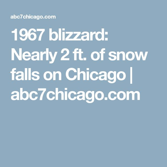 1967 blizzard: Nearly 2 ft. of snow falls on Chicago | abc7chicago.com