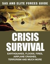 Crisis Survival: SAS and Elite Forces Guide by Chris McNab, Amber Books, is a complete handbook to any crisis that may suddenly arise, from food or water shortages, to natural disasters, to plane crashes and hostage situations. With more than 300 easy-to-follow artworks and handy pull-out lists of key information, Crisis Survival is the definitive crisis survival guide for anyone wanting to be ready for anything - it could save your life.