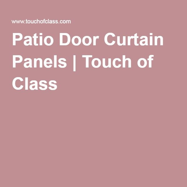 Patio Door Curtain Panels | Touch of Class