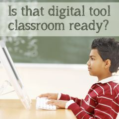 12 Tips to Help You Identify Classroom-Ready Tools | graphite Blog