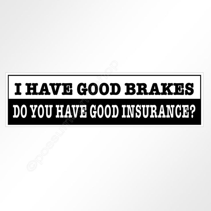 Funny bumper sticker i have good brakes do you have good insurance black 200mm funny bumper stickerscar quoteswindow