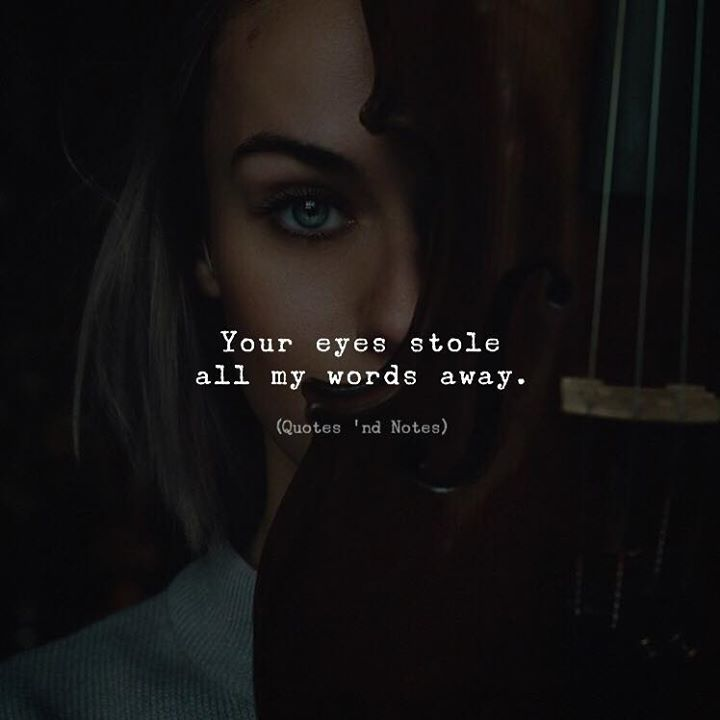 Your Eyes Stole All My Words Away Via Http Ift Tt 2nh8bqn