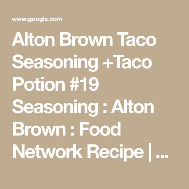 Alton Brown Taco Seasoning +Taco Potion #19 Seasoning : Alton Brown : Food Network Recipe | Alton Brown | Food Network