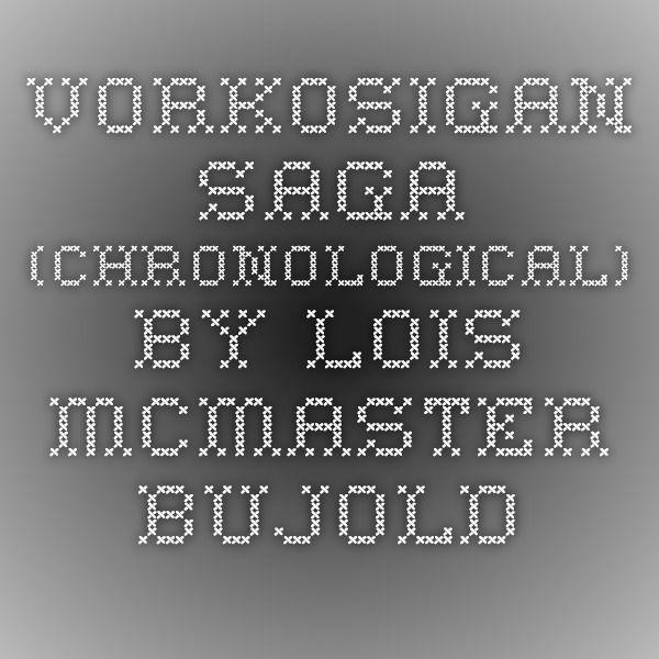 Vorkosigan Saga (Chronological) by Lois McMaster Bujold