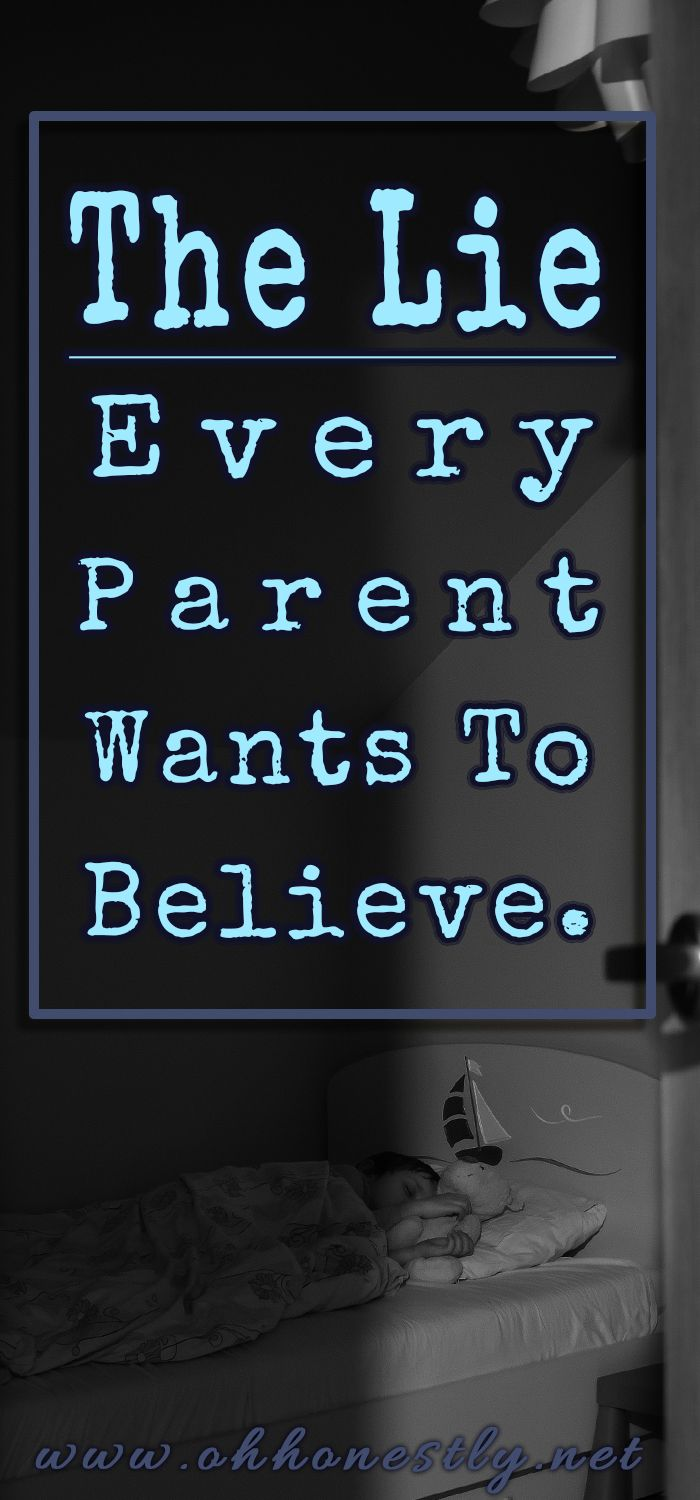 We say it to our kids and we say it to ourselves all the while knowing it's not true. It's the lie every parent wants to believe.