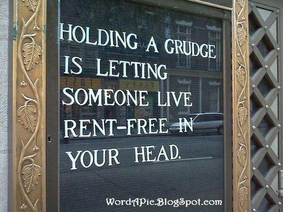 Pics With Words: Let Go of the Grudges!
